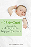 BabyCalm: A Guide for Calmer Babies and Happier Parents (English Edition)