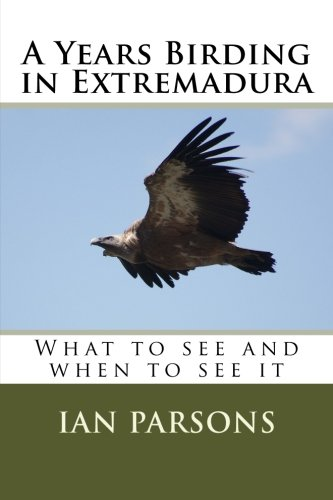 A Years Birding in Extremadura: What to see and when to see it por Ian Parsons