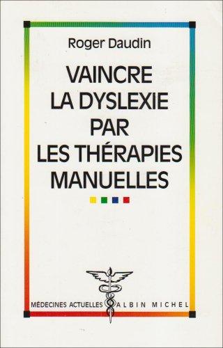 Vaincre la dyslexie par les thérapies manuelles
