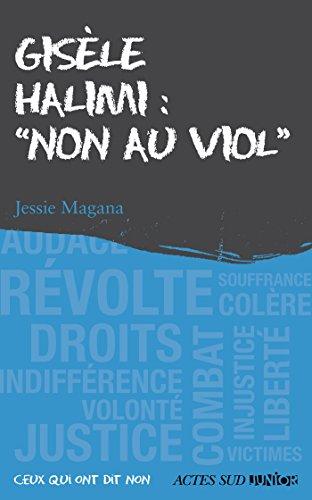 Gisèle Halimi : Non au viol (Ceux qui ont dit non) par Jessie Magana