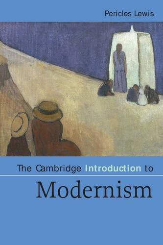 The Cambridge Introduction to Modernism Paperback (Cambridge Introductions to Literature)