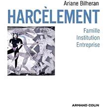 Harcèlement: Famille, institution, entreprise