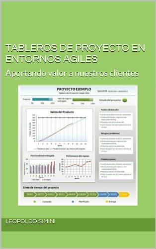 Tableros de Proyecto en entornos Ágiles - Aportando valor a nuestros clientes por Leopoldo Simini