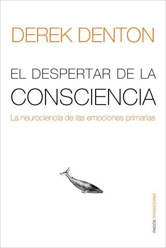 El despertar de la conciencia: La neurociencia de las emociones primarias (Transiciones) - 9788449322075