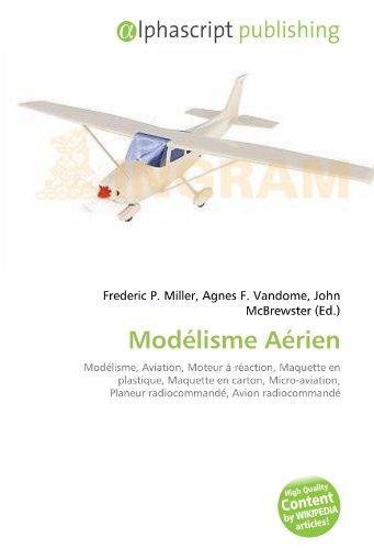Modélisme Aérien: Modélisme, Aviation, Moteur à réaction, Maquette en plastique, Maquette en carton, Micro-aviation, Planeur radiocommandé, Avion radiocommandé