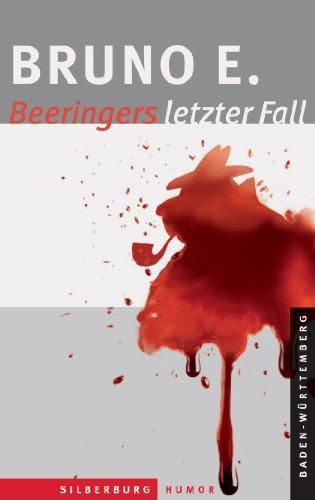 Beeringers letzter Fall: Eine humorvolle Kriminalgeschichte