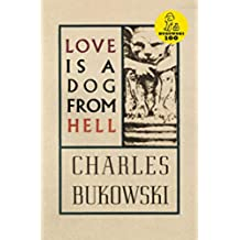 Love is a dog from hell: poems 1974-1977