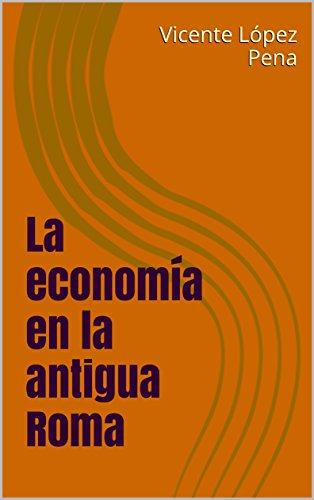 La economía en la antigua Roma por Vicente López Pena