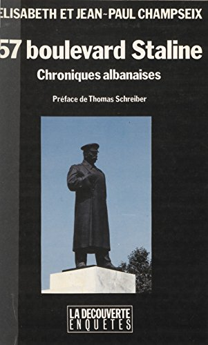 57, boulevard Staline: Chroniques albanaises