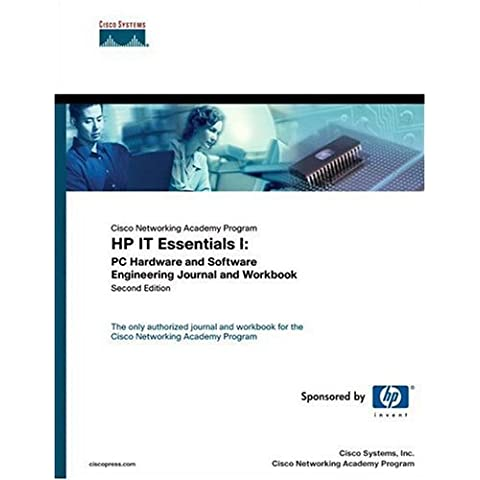 HP IT Essentials I: PC Hardware and Software Engineering Journal and Workbook (Cisco Networking Academy Program) (2nd Edition) 2nd edition by Cisco Systems Inc., ABC Inc. (2004) Paperback