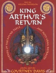 King Arthur's Return: Legends of the Round Table and Holy Grail Retraced - Celtic Art by Courtney Davis by Courtney Davis (1995-05-11)