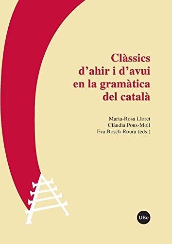 Clàssics d'ahir i d'avui en la gramàtica del català (LINGÜÍSTICA CATALANA)