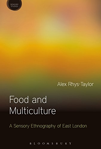Food and Multiculture: A Sensory Ethnography of East London (Sensory Studies Series)
