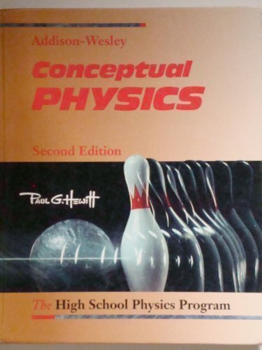Conceptual Physics: The High School Physics Program 2nd edition by Hewitt, Paul G. (1992) Hardcover