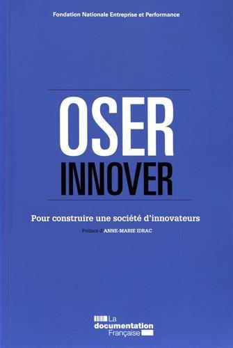Oser innover : Pour construire une société d'innovateurs