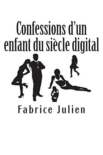 Confessions d'un enfant du siècle digital par Fabrice Julien