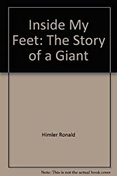 Inside My Feet: The Story of a Giant by Himler Ronald; Kennedy Richard