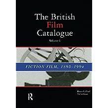 British Film Catalogue: Two Volume Set - The Fiction Film/The Non-Fiction Film