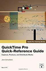 Apple Pro Training Series: QuickTime Pro Quick-Reference Guide by Brian Gary (2007-04-22)