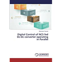 Digital Control of NCS fed Dc-Dc converter operating in Parallel