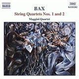 Arnold Bax : Quatuors à cordes n° 1 et n° 2