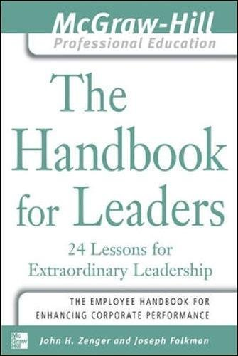 The Handbook for Leaders: 24 Lessons for Extraordinary Leaders by John Zenger (2004-01-09)