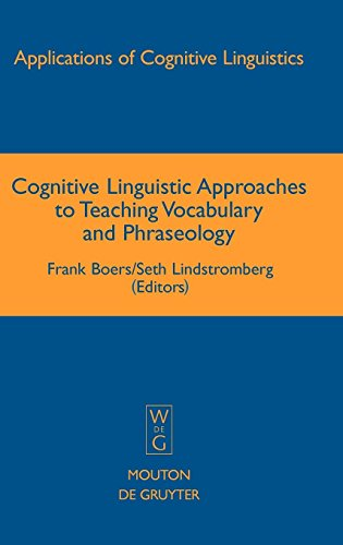 Cognitive Linguistic Approaches to Teaching Vocabulary and Phraseology (Applications of Cognitive Linguistics [ACL])