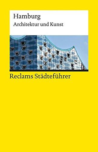 Reclams Städteführer Hamburg: Architektur und Kunst (Reclams Universal-Bibliothek, Band 19098)