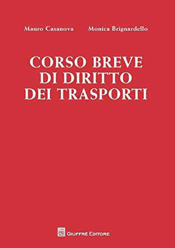 Corso breve di diritto dei trasporti por Mauro Casanova