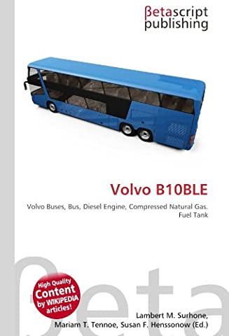 Volvo B10BLE: Volvo Buses, Bus, Diesel Engine, Compressed Natural Gas. Fuel Tank