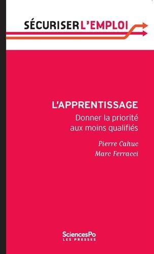 L'apprentissage : Donner la priorité aux moins qualifiés par Pierre Cahuc