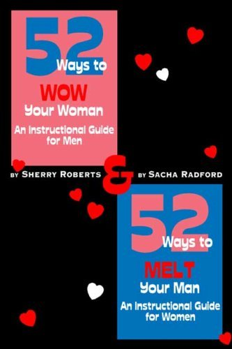 52 Ways to Wow Your Woman! an Instructional Guide for Men and 52 Ways to Melt Your Man: An Instructional Guide for Women by Sherry Roberts (2007-03-08)