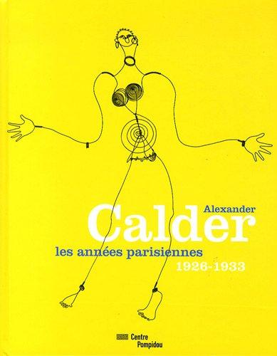 Alexander Calder, les années parisiennes : 1926-1933
