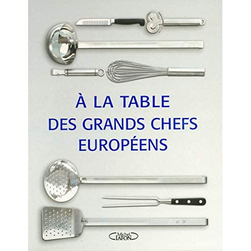 TABLE DES GRDS CHEFS EUROPEENS