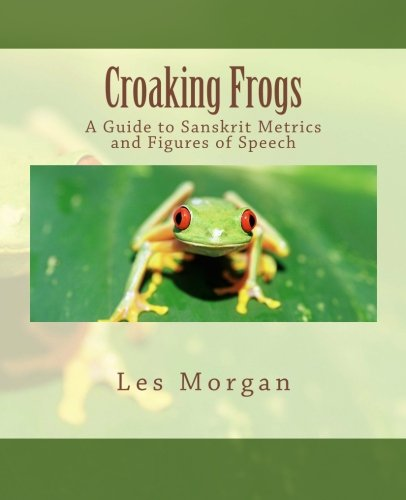 Croaking Frogs: A Guide to Sanskrit Metrics and Figures of Speech
