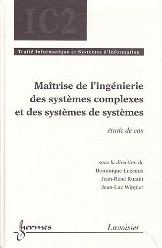 Maîtrise de l'ingénierie des systèmes complexes et des systèmes de systèmes : Etude de cas