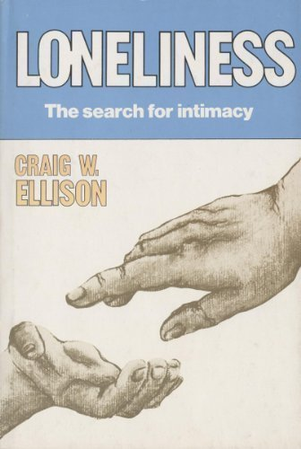 Loneliness: The Search for Intimacy
