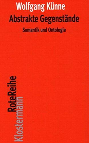 Abstrakte Gegenstände: Semantik und Ontologie (Klostermann RoteReihe)