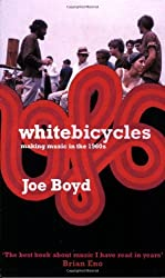 By Joe Boyd White Bicycles: Making Music in the 1960s [Paperback]
