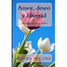 Amor, deseo y libertad: Antología de micro relatos
