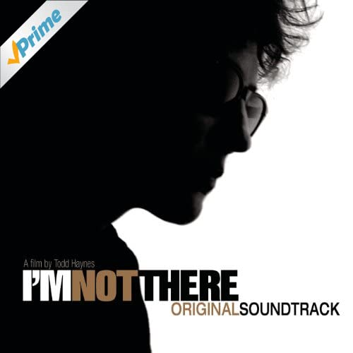 I'm Not There (Music From The Motion Picture)