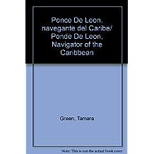 Ponce De Leon, navegante del Caribe/Ponde De Leon, Navigator of the Caribbean