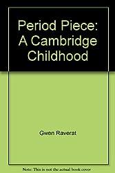 Period Piece - a Cambridge Childhood: