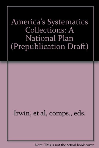 America's Systematics Collections: A National Plan (Prepublication Draft)