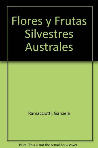 Flores y Frutas Silvestres Australes