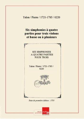 Partition de musique : Six simphonies  quatre parties pour trois violons et basse ou  plusieurs instruments... Oeuvre Ier. Graves par Mlle Vendme... [dition 1753]