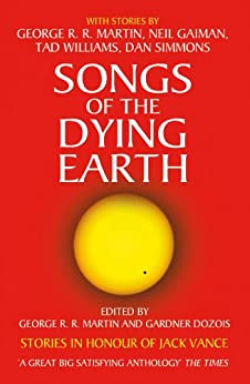 Songs of the Dying Earth by [Martin, George]