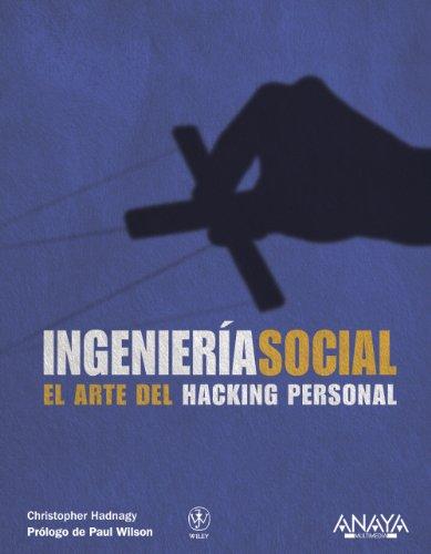 Ingeniería social. El arte del hacking personal (Títulos Especiales) por Christopher Hadnagy