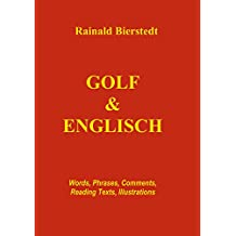 Golf & Englisch: Words, Phrases, Comments, Reading Texts, Illustrations