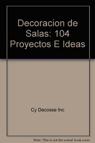 Decoracion de Salas: 104 Proyectos E Ideas